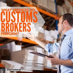 What Services Do Customs Brokers Perform?